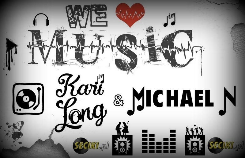 Kari Long & Michael N - We Love Music Vol.5