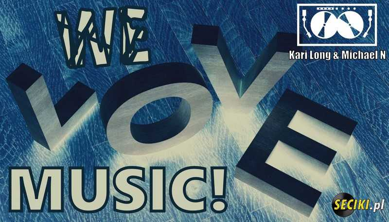 Kari Long & Michael N - We Love Music Vol.4