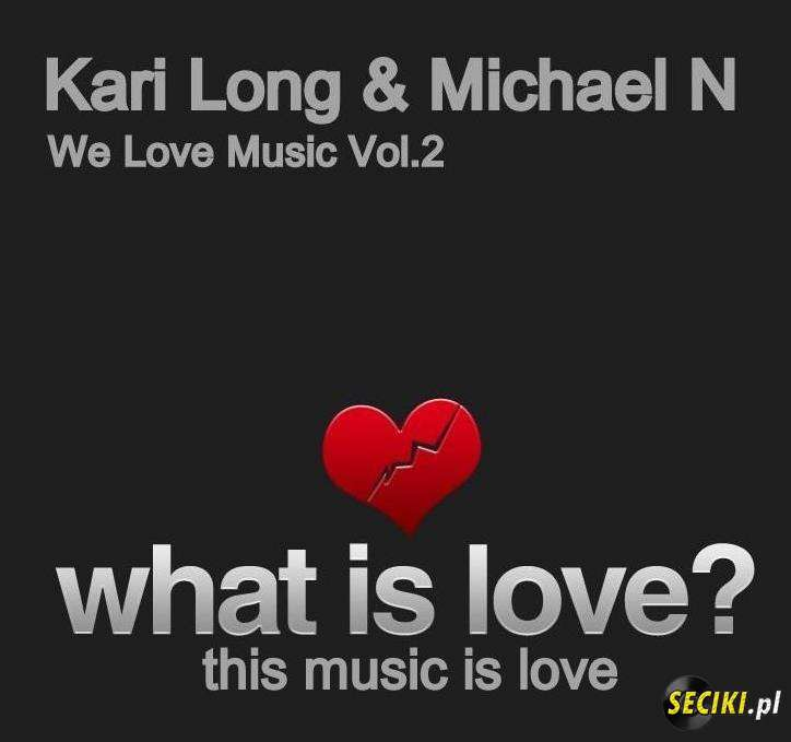 Kari Long & Michael N - We Love Music Vol.2